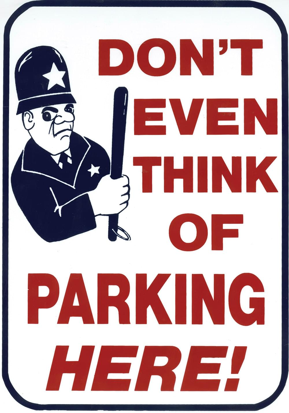 Parking Sign Don T Even Think Of Parking Here Plastic